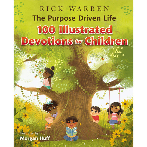 The Purpose Driven Life 100 Devotions For Children (Hardcover)
