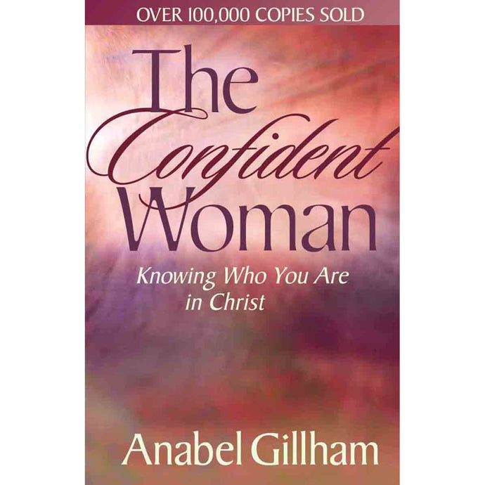 The Confident Woman: Knowing Who You Are In Christ (Paperback)