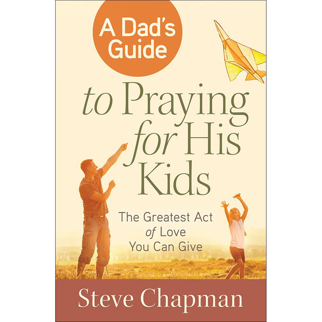 A Dads Guide To Praying For His Kids (Paperback)