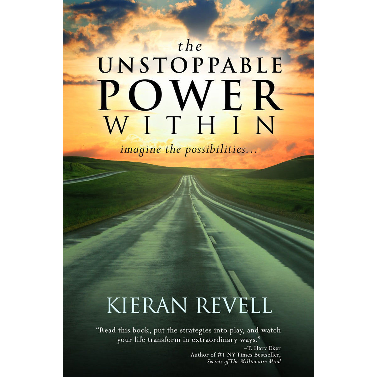 The Unstoppable Power Within: Imagine The Possibilities (Paperback)