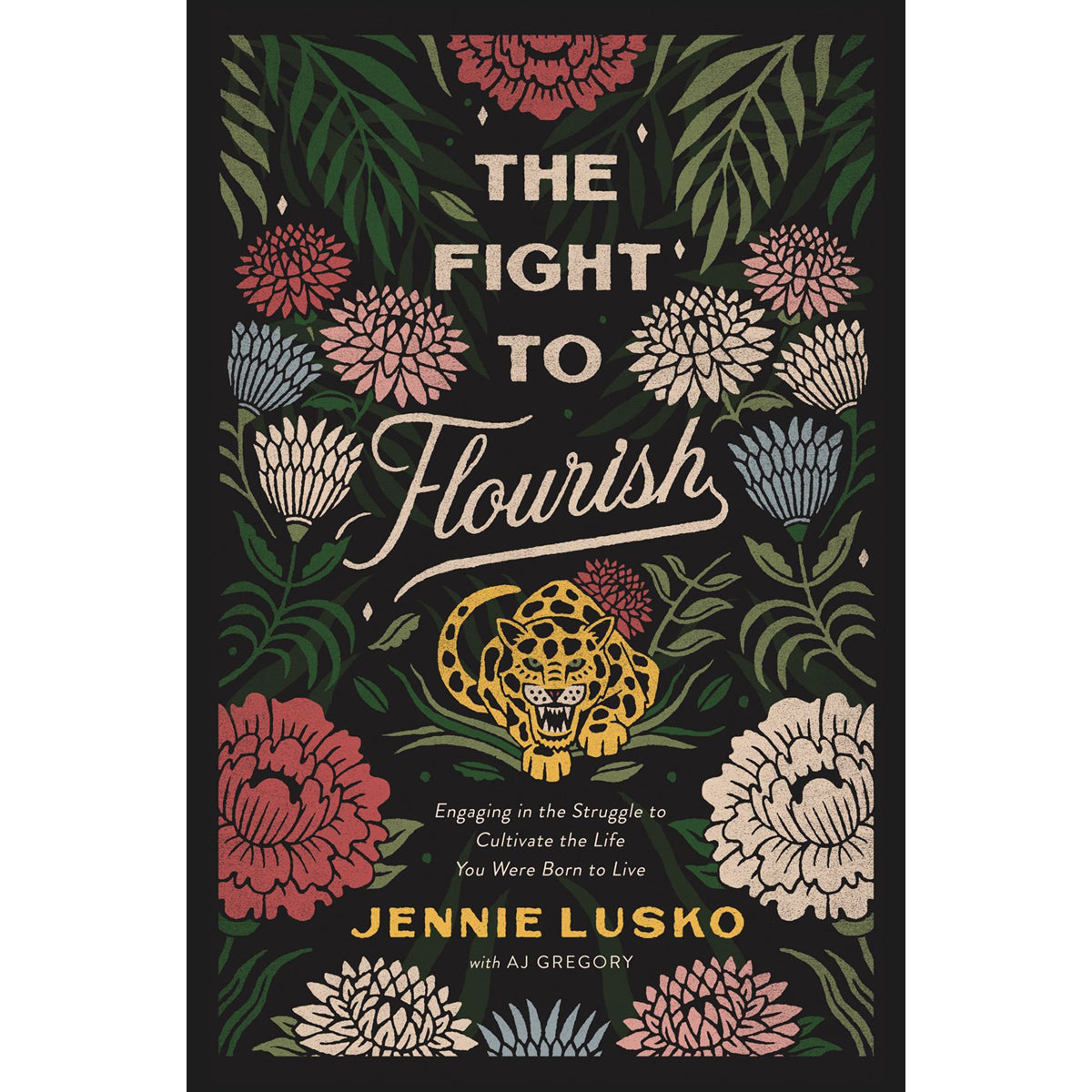 The Fight To Flourish: Engaging / Struggle / Cultivate The Life / Born / Live (Hardcover)