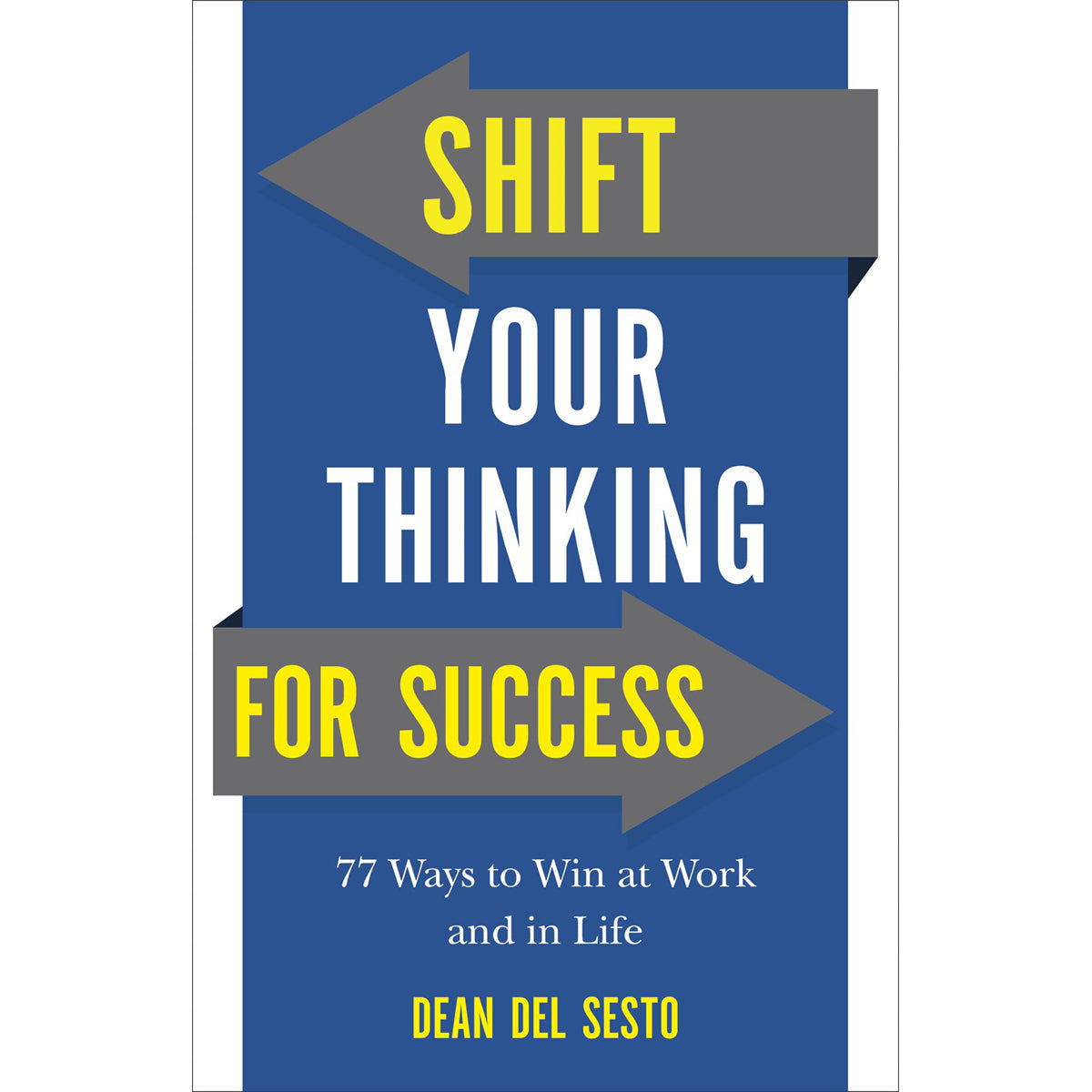 Shift Your Thinking For Success (Paperback)