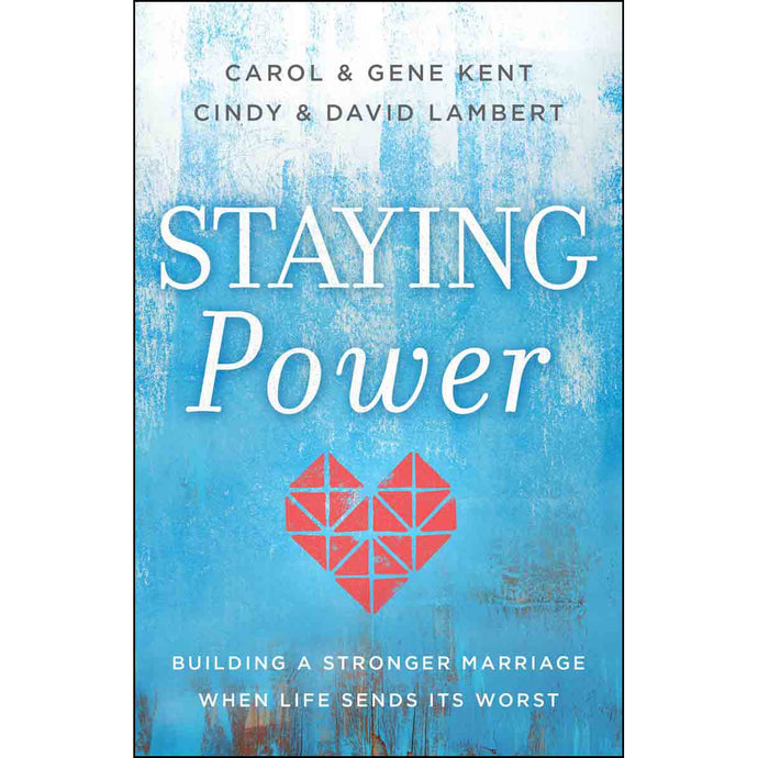 Staying Power: Building A Stronger Marriage When Life Sends Its Worst (Paperback)