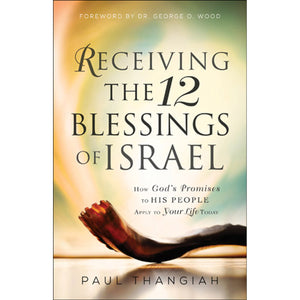 Receiving The 12 Blessings Of Israel (Paperback)