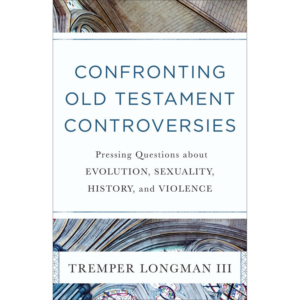 Confronting Old Testament Controversies (Paperback)