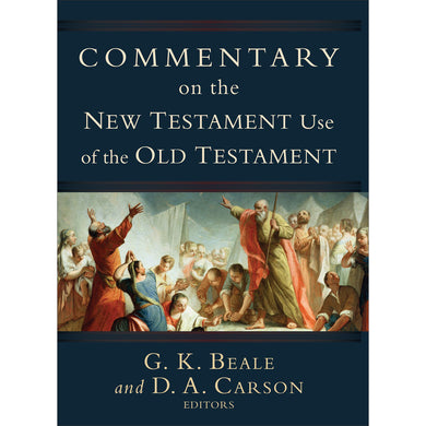 Commentary On The New Testament Use Of The Old Testament (Hardcover Paper Over Boards)
