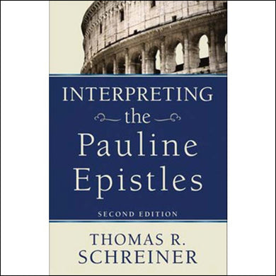 Interpreting The Pauline Epistles 2nd Edition (Paperback)