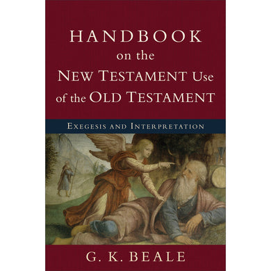 Handbook On The New Testament Use Of The Old Testament (Paperback)