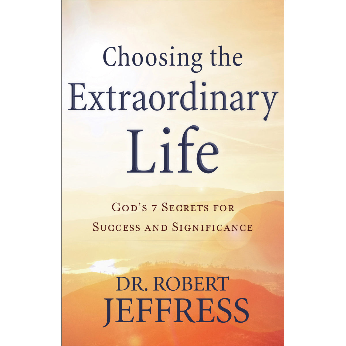 Choosing the Extraordinary Life (Paperback)