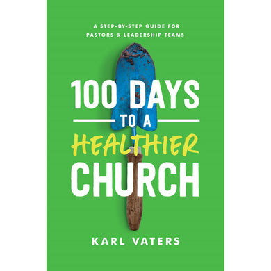 100 Days To A Healthier Church (Paperback)