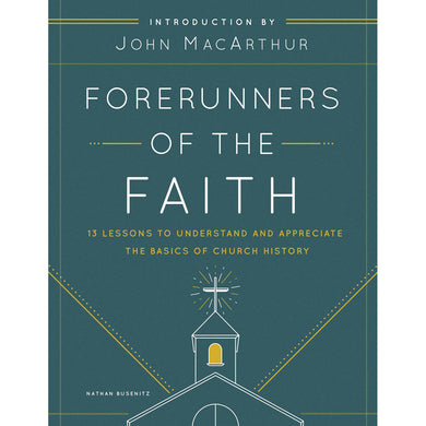 Forerunners Of The Faith 13 Lessons To Understand / Appreciat / Basics Of Church History (Paperback)