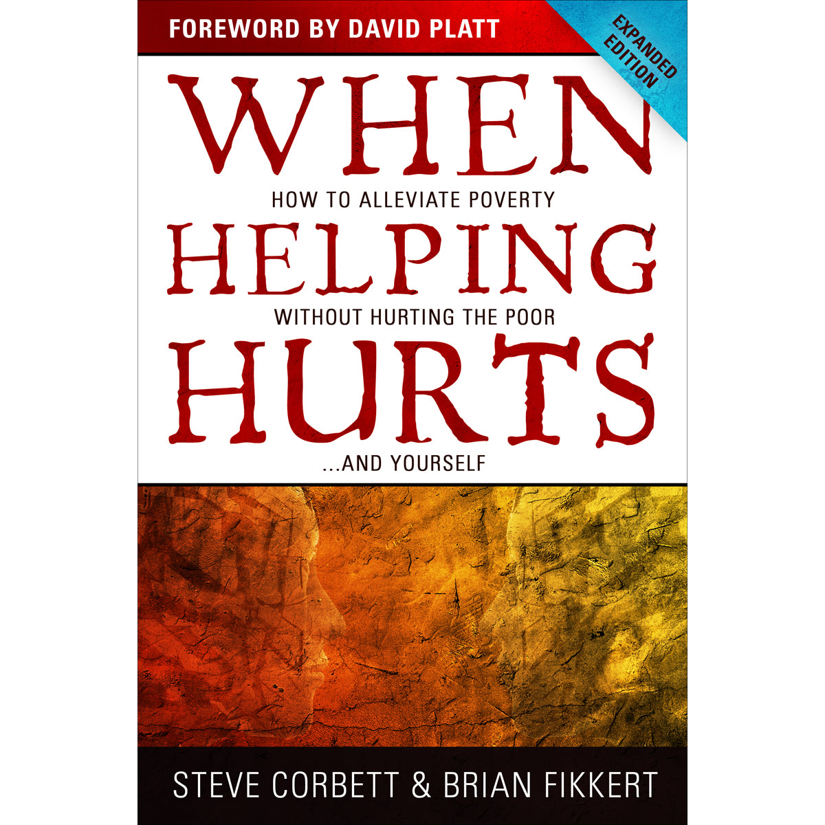 When Helping Hurts Expanded Edition (Paperback)