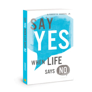 Say Yes When Life Says No (Paperback)