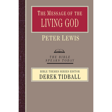 The Message Of The Living God: His Glory, His People, His World (Paperback)