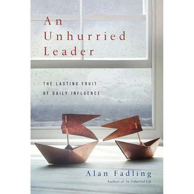 An Unhurried Leader (Hardcover)