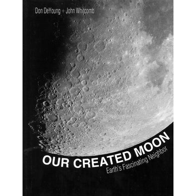 Our Created Moon: Earth's Fascinating Neighbor (Hardcover)
