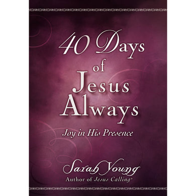 40 Days Of Jesus Always: Joy In His Presence (Paperback)