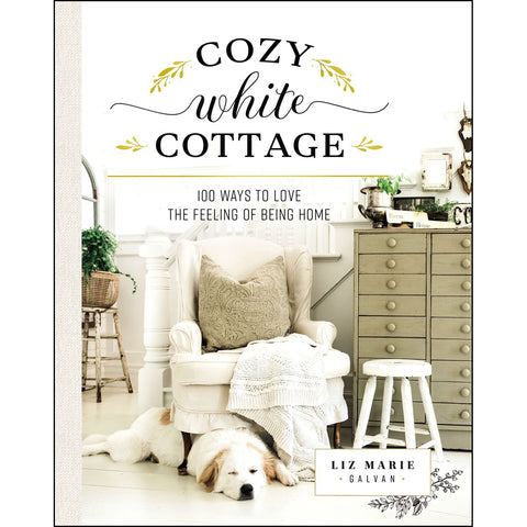 Load image into Gallery viewer, Cozy White Cottage: 100 Ways To Love The Feeling Of Being Home (Hardcover)