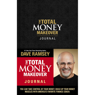 The Total Money Makeover Journal: A Guide For Financial Fitness (Hardcover)