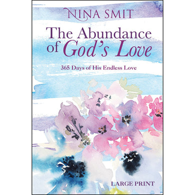 The Abundance Of God's Love: 365 Days Of His Endless Love Large Print (Hardcover)
