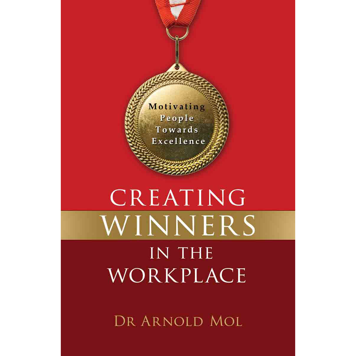 Creating Winners In The Workplace (Paperback)