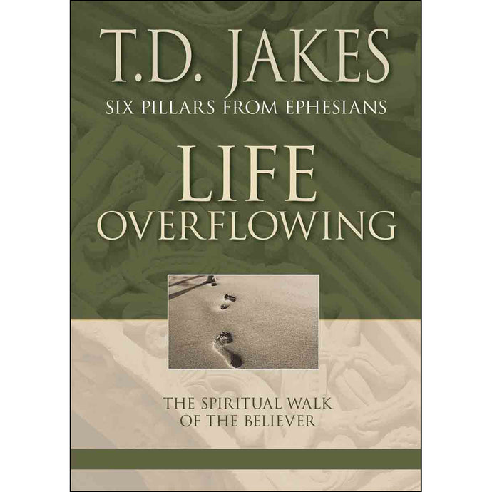 Life Overflowing (4 Six Pillars From Ephesians Series)(Paperback)