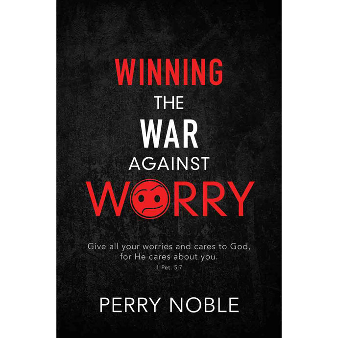Winning The War Against Worry (Paperback)