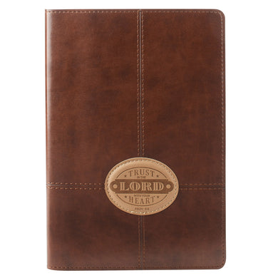 Trust In The Lord Proverbs 3:5 Brown (LuxLeather Journal)