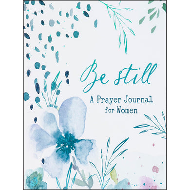 Be Still - A Prayer Journal For Women (Paperback)