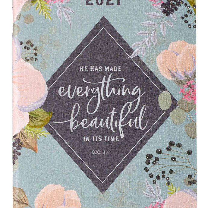 He Has Made Everything Beautiful In It's Time (Small Daily Planner 2021)