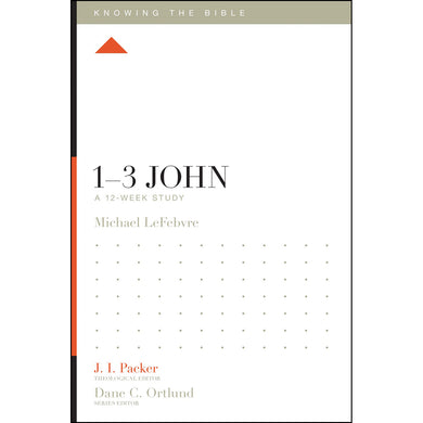 1-3 John A 12 Week Study (Knowing the Bible)(Paperback)