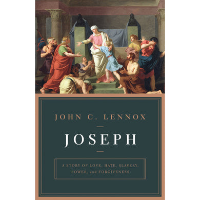 Joseph: A Story Of Love, Hate, Slavery, Power, And Forgiveness (Paperback)