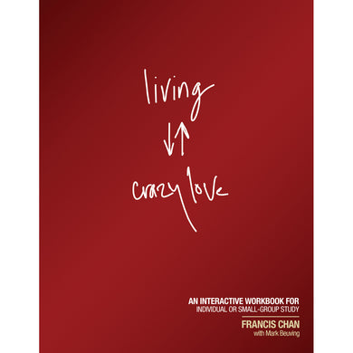 Living Crazy Love (Workbook)