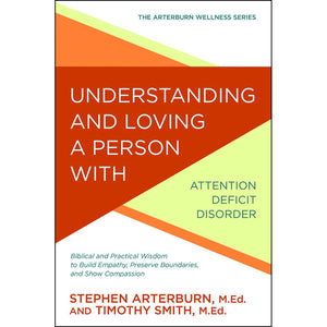 Understanding And Loving A Person With Attention Deficit Disorder (Paperback)