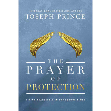 Prayer Of Protection: Living Fearlessly In Dangerous Times (SA) ITPE