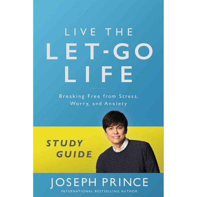 Live The Let Go Life: Study Guide Breaking Free From Stress Worry And (Paperback)