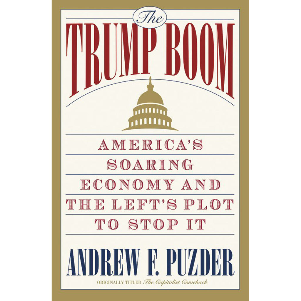 The Trump Boom: America's Soaring Economy And / Left's Plot To Stop It (Paperback)