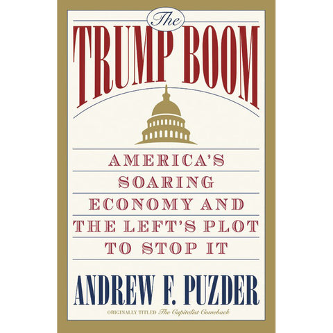 Load image into Gallery viewer, The Trump Boom: America's Soaring Economy And / Left's Plot To Stop It (Paperback)
