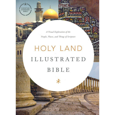 CSB Holy Land Illustrated Bible: A Visual Exploration Of The People, Places / Scripture (Hardcover)
