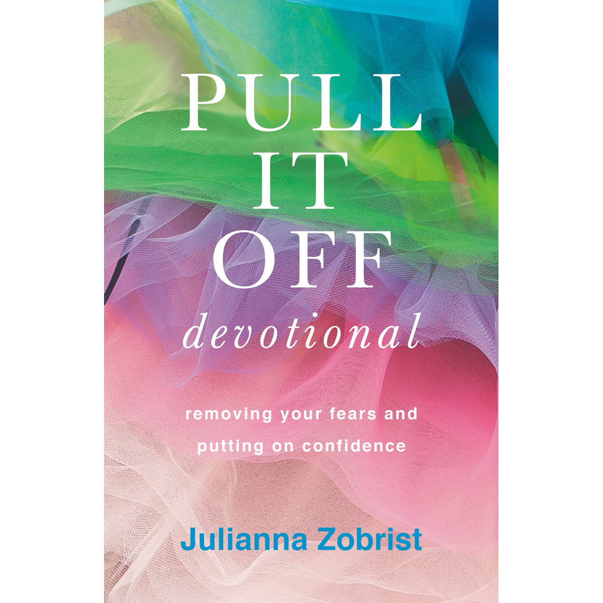Pull It Off: Removing Your Fears And Putting On Confidence Devotional (Paperback)