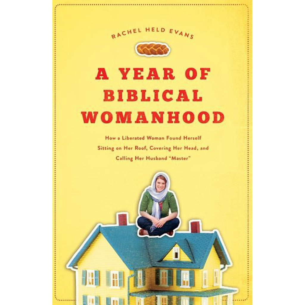 A Year Of Biblical Womanhood (Paperback)
