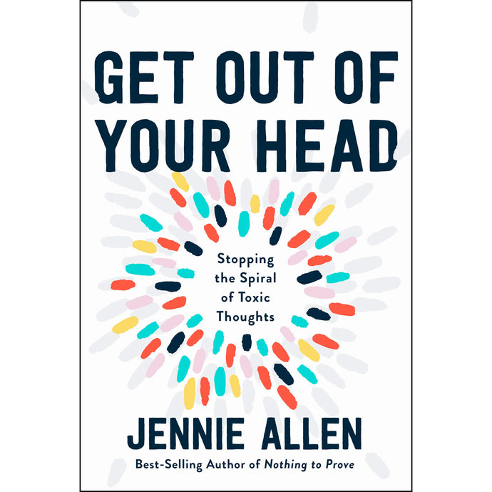 Get Out Of Your Head: Stopping The Spiral Of Toxic Thoughts (Hardcover)