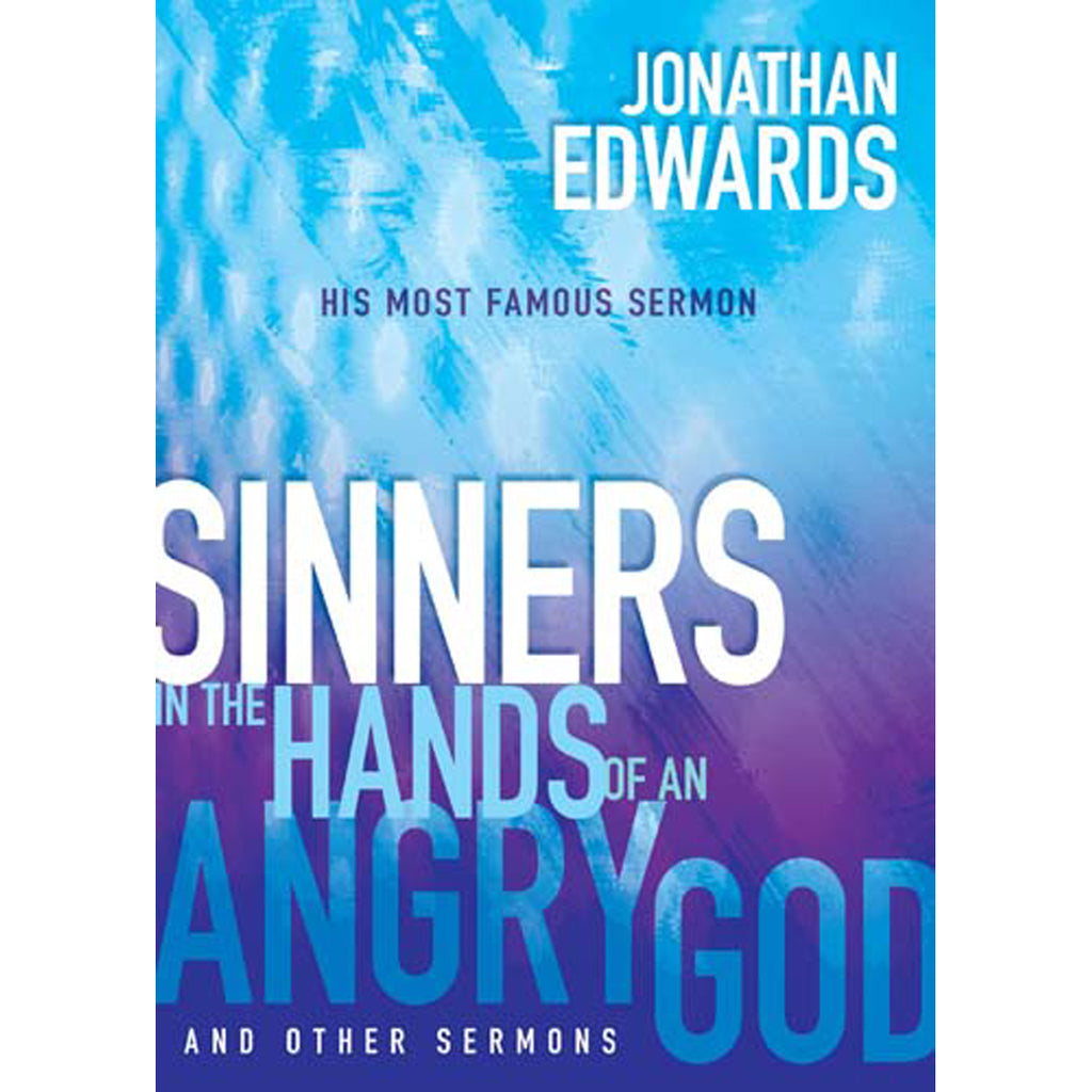 Sinners In The Hands Of An Angry God (Paperback)