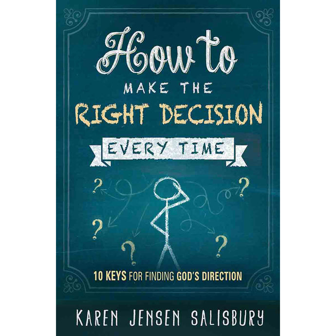 How To Make The Right Decision Every Time (Paperback)