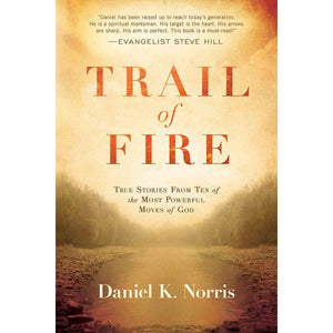 Trail of Fire: True Stories From Ten Of The Most Powerful Moves Of God (Paperback)