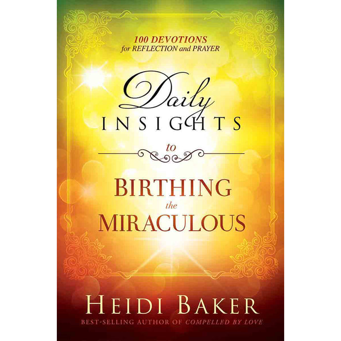 Daily Insights To Birthing The Miraculous (Hardcover)