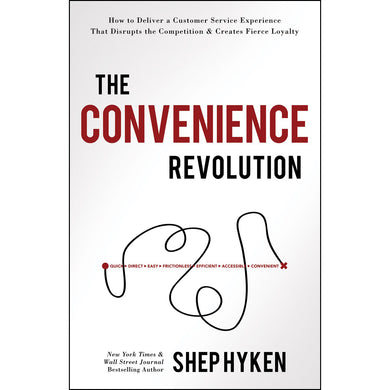 The Convenience Revolution: How To Deliver A Customer Service (Hardcover)