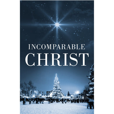 Incomparable Christ (Pack Of 25)(Booklets)