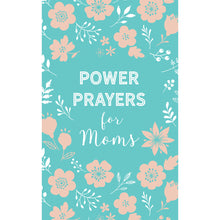Load image into Gallery viewer, Power Prayers For Moms (Paperback)