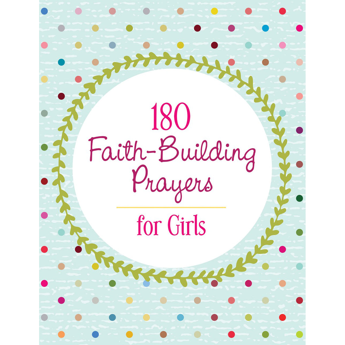 180 Faith Building Prayers For Girls (Paperback)